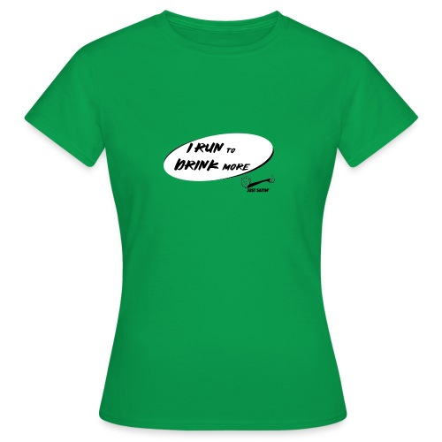 Corro per Bere dipiù - Maglietta da donna