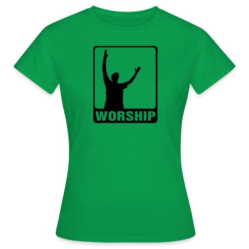 worship - Frauen T-Shirt