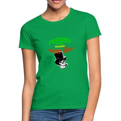 Reggae Muziek Never Dies - Vrouwen T-shirt