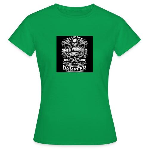 Ich bin ein Dampfer - Frauen T-Shirt
