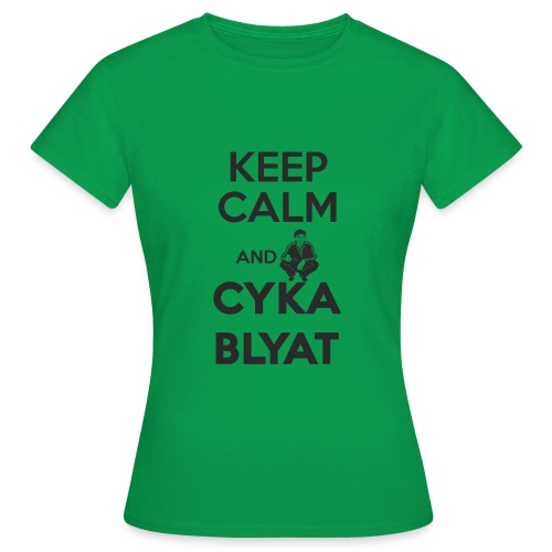 Keep Calm and Suka Blyat - Camiseta mujer