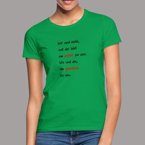 Motivierendes Motiv schwarze Schrift - Geschenk - Frauen T-Shirt