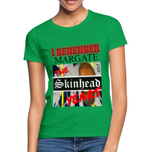 REMEMBER MARGATE - THE SKINHEAD YEARS 1980's - Women's T-Shirt