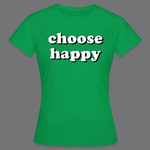 CHOOSE HAPPY Tee Shirts - Women's T-Shirt