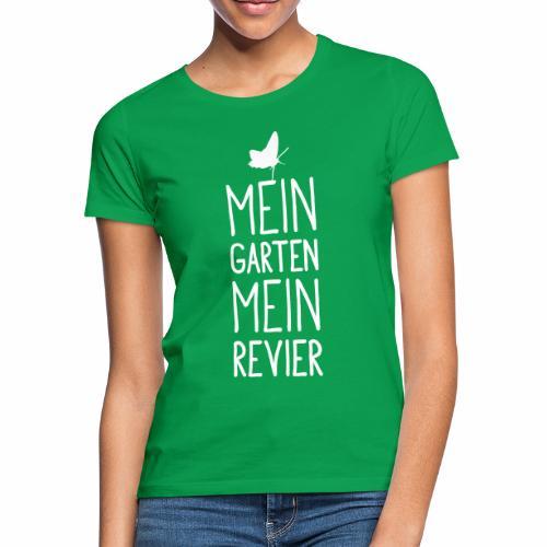 Mein Garten Mein Revier - Frauen T-Shirt