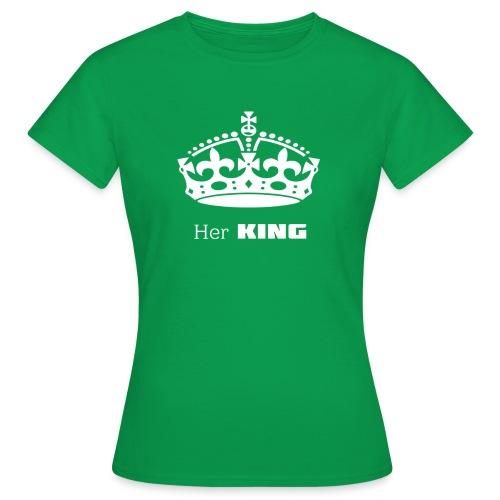 Her KING - Frauen T-Shirt