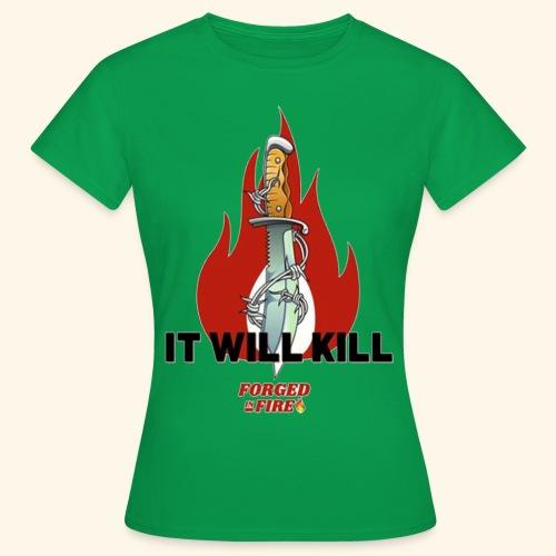 IT WILL KILL FIRE - Koszulka damska