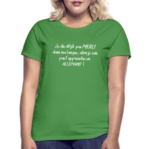 Je dis déjà pas merci dans ma langue - T-shirt Femme