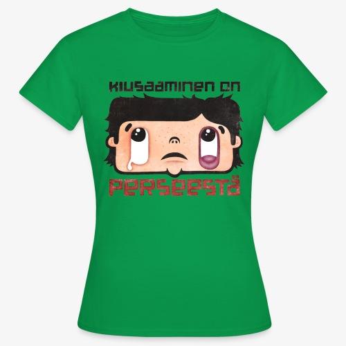 Kiusaaminen on perseestä - Naisten t-paita