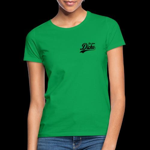diekleinedicke - Frauen T-Shirt
