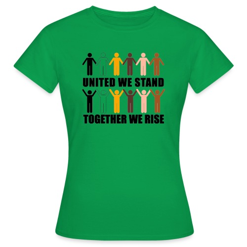 United We Stand. Together We Rise! - Women's T-Shirt