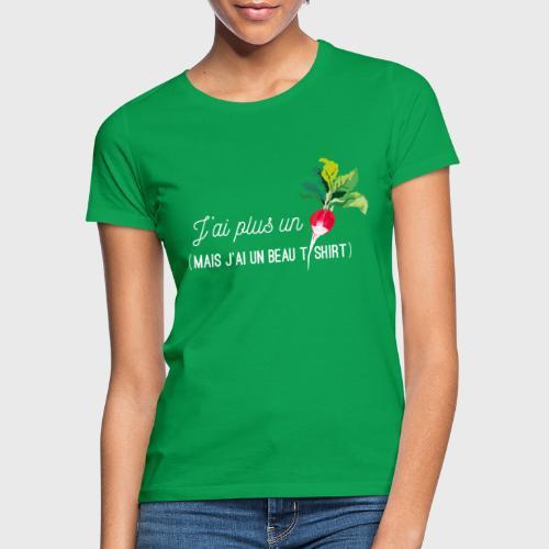 J'ai plus un radis - T-shirt Femme