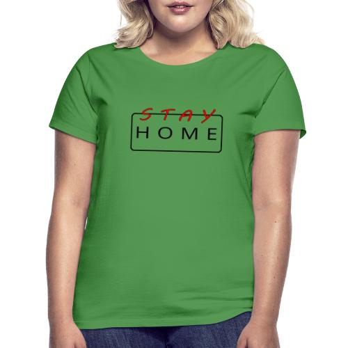 stay home rot/schwarz - Frauen T-Shirt