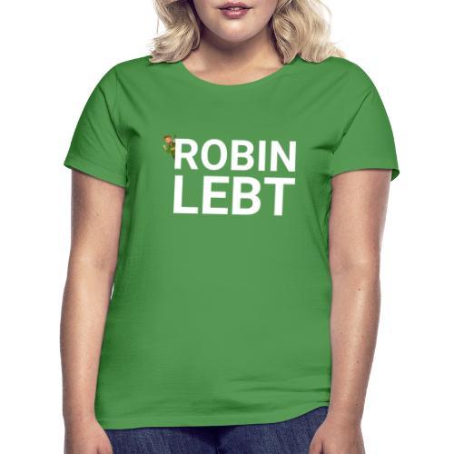 ROBINHOOD LEBT - Frauen T-Shirt