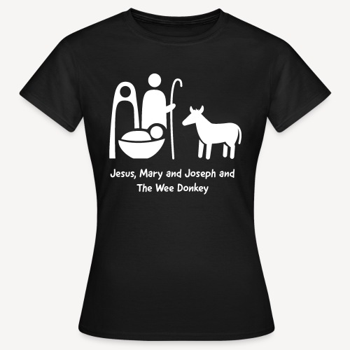 JESUS MARY AND JOSPEH AND THE WEE DONKEY - Women's T-Shirt