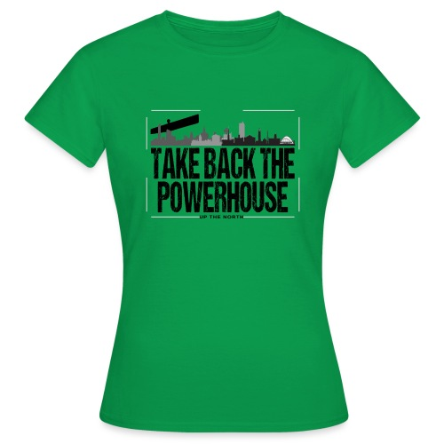 Take Back The Powerhouse - Women's T-Shirt