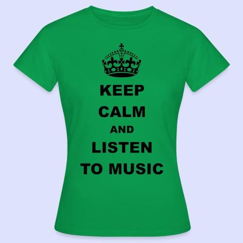 Blijf rustig en luister naar de muziek - Women's T-Shirt