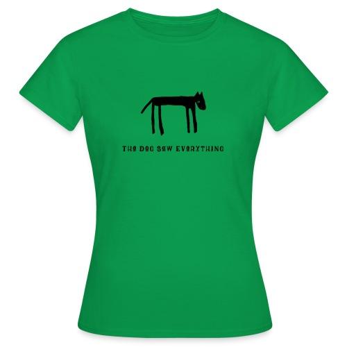 The Dog Saw Everything T-Shirt - Maglietta da donna