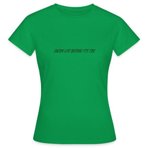 Enjoy life before it's too late Noir - T-shirt Femme