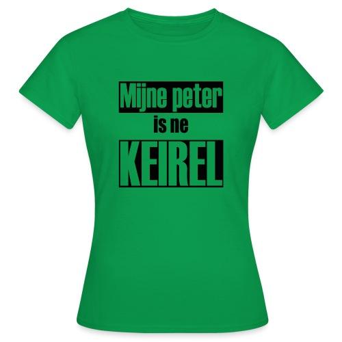 Peter is ne keirel - Vrouwen T-shirt