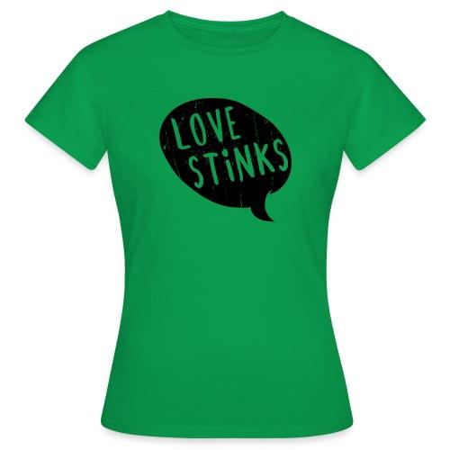 Love Stinks Bubble - Frauen T-Shirt