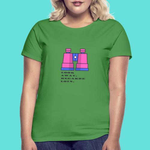 look away regarde loin - T-shirt Femme