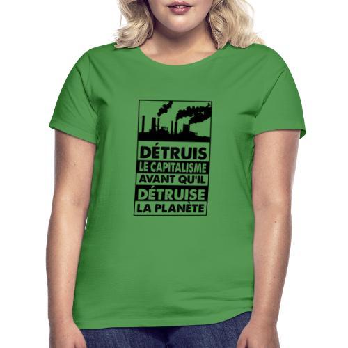 Détruis le capitalisme - T-shirt Femme