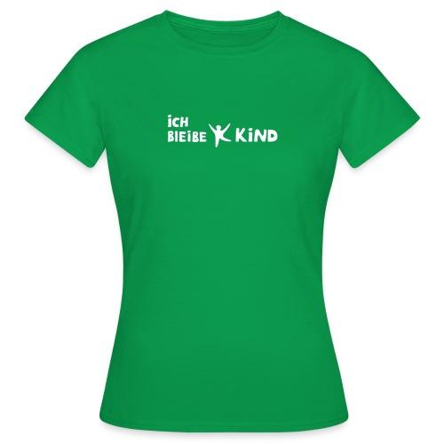 Ich bleibe Kind - Frauen T-Shirt