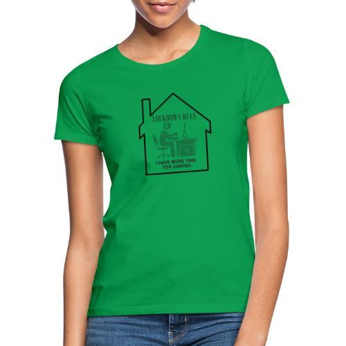 Lockdown Ruls - Frauen T-Shirt