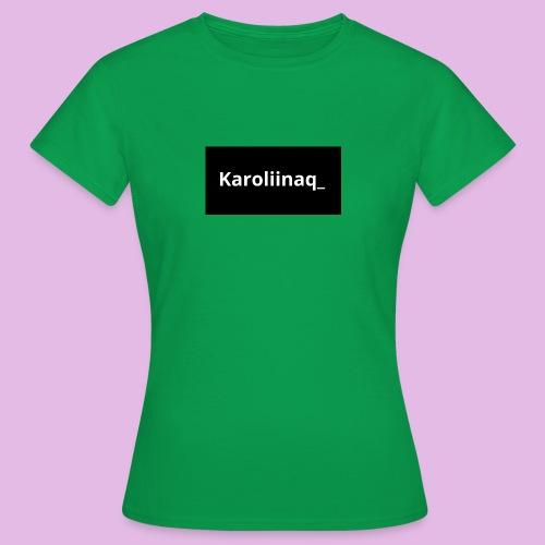 Karoliinaq_ - Naisten t-paita