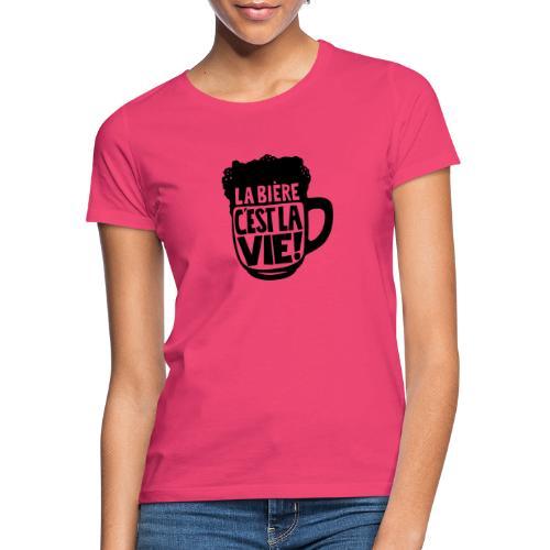 bière, la bière c'est la vie - T-shirt Femme