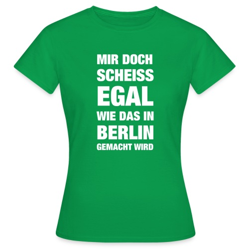 Aber in Berlin... - Frauen T-Shirt
