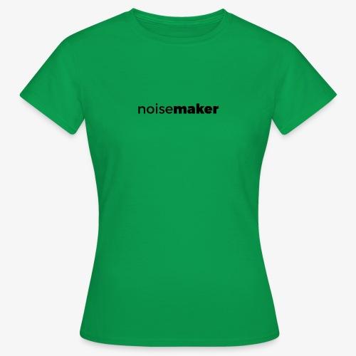 noisemaker - Frauen T-Shirt
