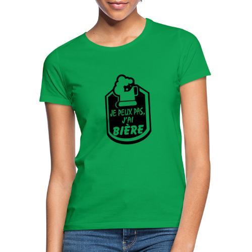 Je peux pas j'ai Bière - T-shirt Femme