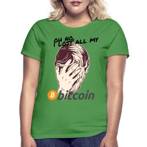 I lost my Bitcoin! BTC - Frauen T-Shirt