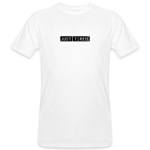 Just Tired / Black - Men's Organic T-shirt