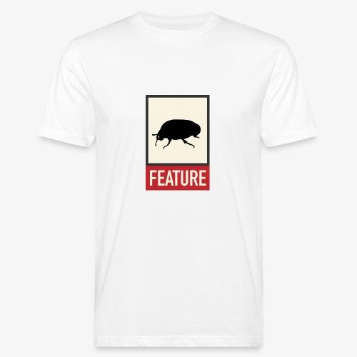 Bug feature | Web humor | Geek | Developer - Men's Organic T-Shirt