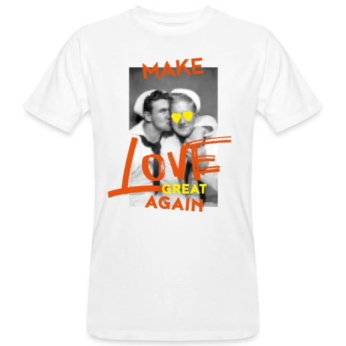 MAKE LOVE GREAT AGAIN - Männer Bio-T-Shirt