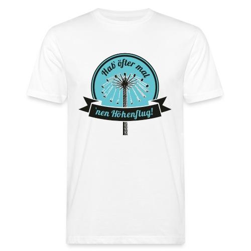 Hab` öfter mal nen Höhenflug! - Männer Bio-T-Shirt