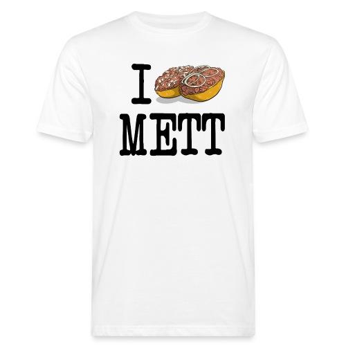 I love Mett - Mettbrötchen T-Shirt - Geschenkidee - Männer Bio-T-Shirt