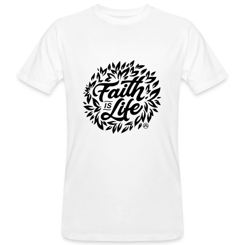 Faith is Life - Männer Bio-T-Shirt
