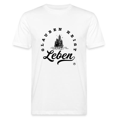 Glauben heißt Leben - Männer Bio-T-Shirt