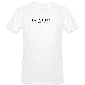 Disprocal TShirt Design Calabrians do it better - Männer Bio-T-Shirt
