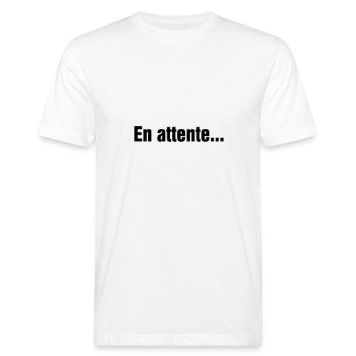 En attente.... - T-shirt bio Homme