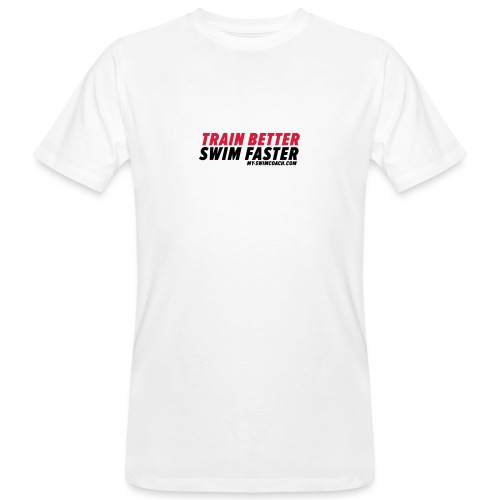 TRAIN BETTER. SWIM FASTER. - Männer Bio-T-Shirt
