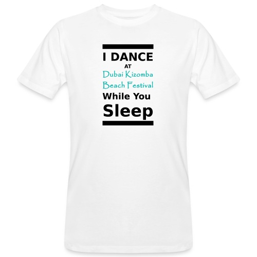 I dance while you sleep black text - Men's Organic T-Shirt