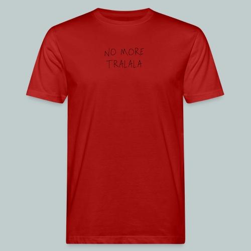 No More Tra La La - Ekologisk T-shirt herr