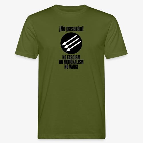 No pasaran! - No Fascism, No Nationalism, No Wars - Men's Organic T-Shirt