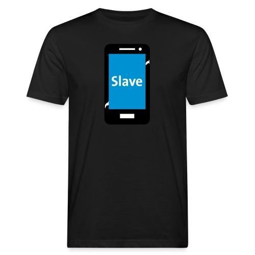 Slave to my phone 1 - Mannen Bio-T-shirt