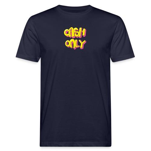 Cash only - Mannen Bio-T-shirt